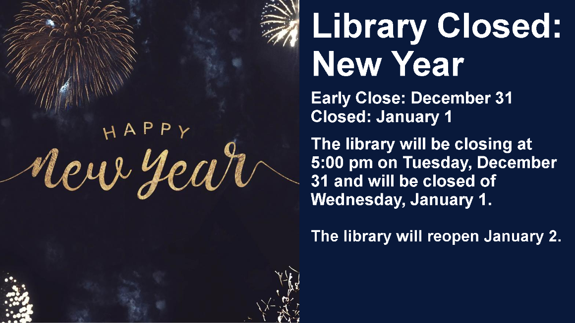 The library will be closing at 5:00 pm on Tuesday, December 31 and will be closed of Wednesday, January 1.  The library will reopen January 2.